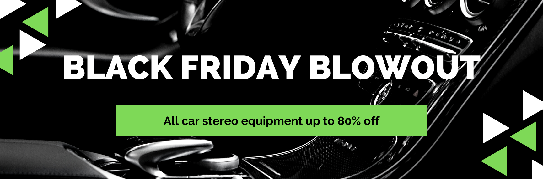 Black Friday Blowout - All car stereo equipment up to 80% off